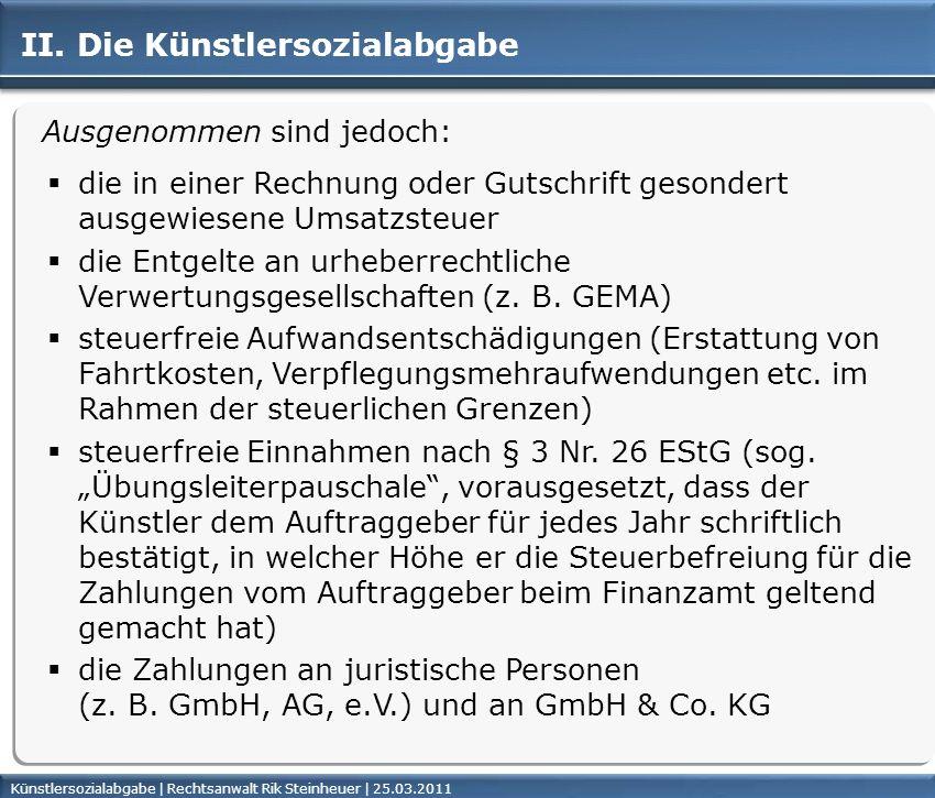 Künstlersozialabgabe | Rechtsanwalt Rik Steinheuer | 25.03.2011Seite 28 II. Die Künstlersozialabgabe Ausgenommen sind jedoch: die in einer Rechnung od
