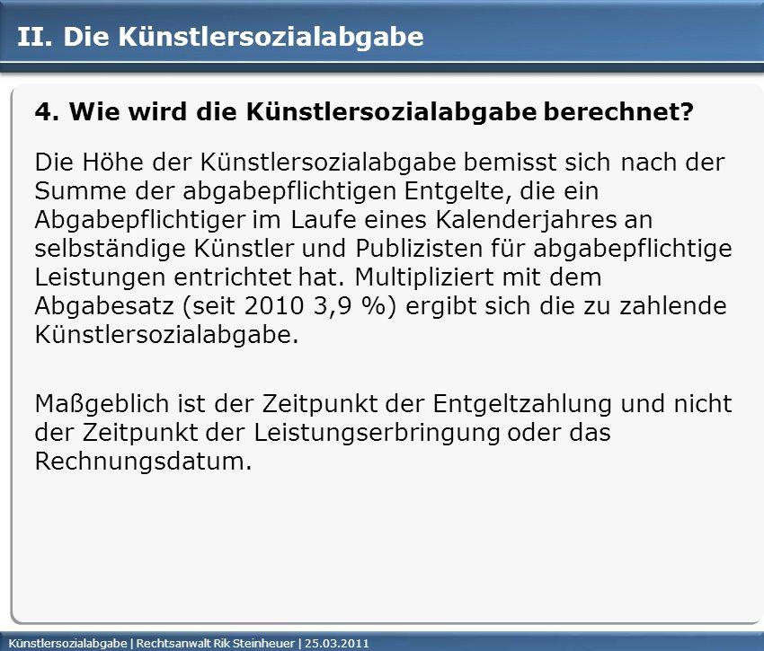 Künstlersozialabgabe | Rechtsanwalt Rik Steinheuer | 25.03.2011Seite 30 II.