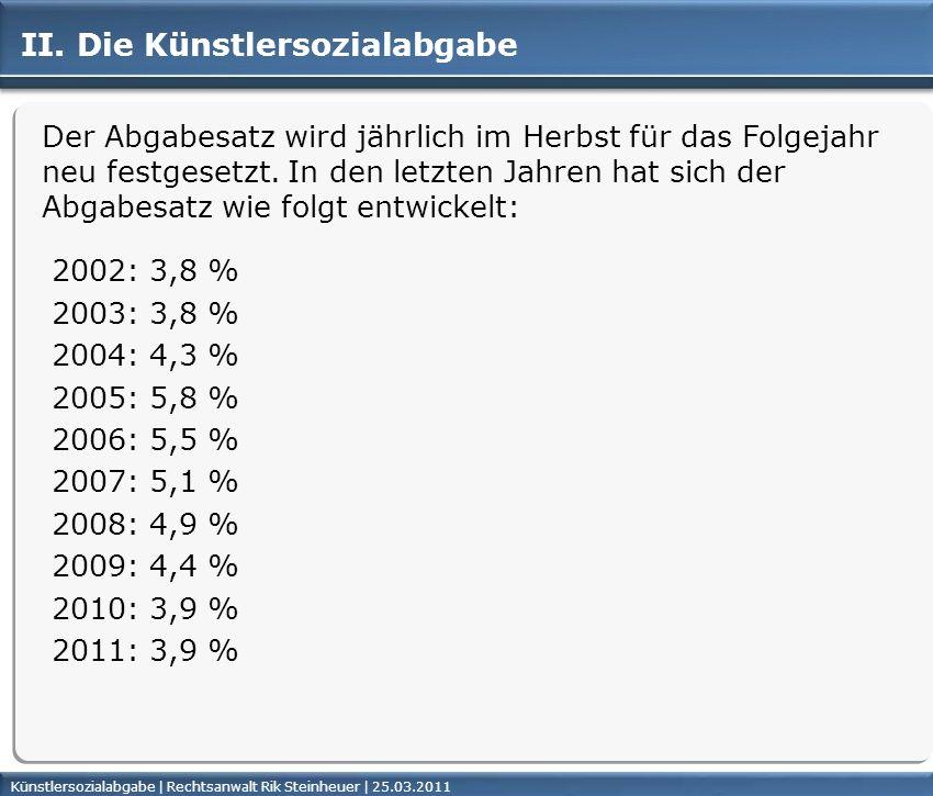Künstlersozialabgabe | Rechtsanwalt Rik Steinheuer | 25.03.2011Seite 31 II.