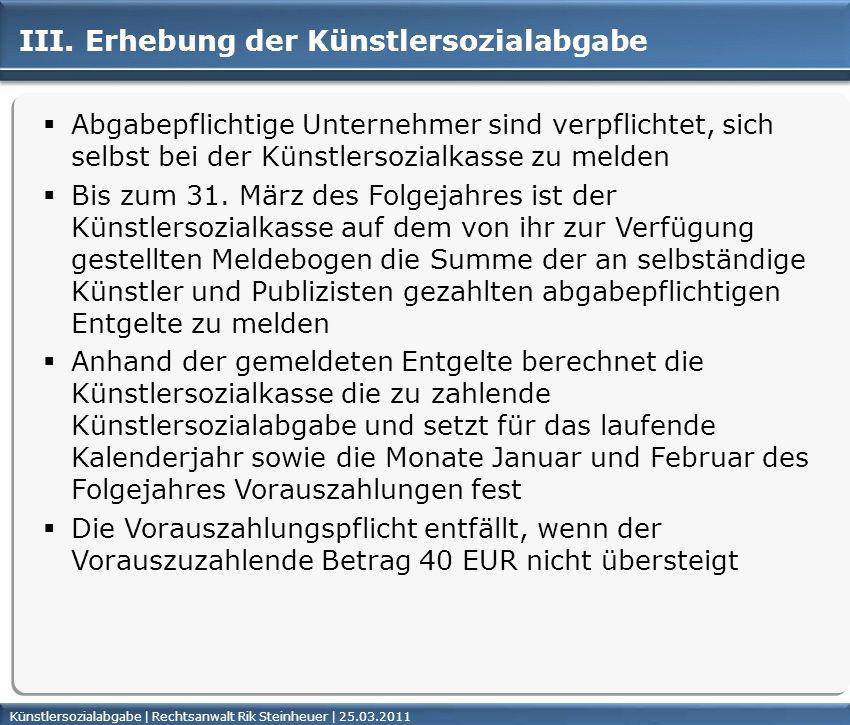 Künstlersozialabgabe | Rechtsanwalt Rik Steinheuer | 25.03.2011Seite 34 III.