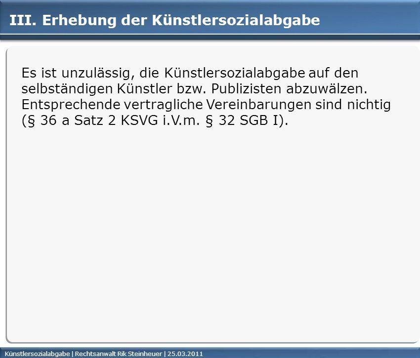 Künstlersozialabgabe | Rechtsanwalt Rik Steinheuer | 25.03.2011Seite 37 III.