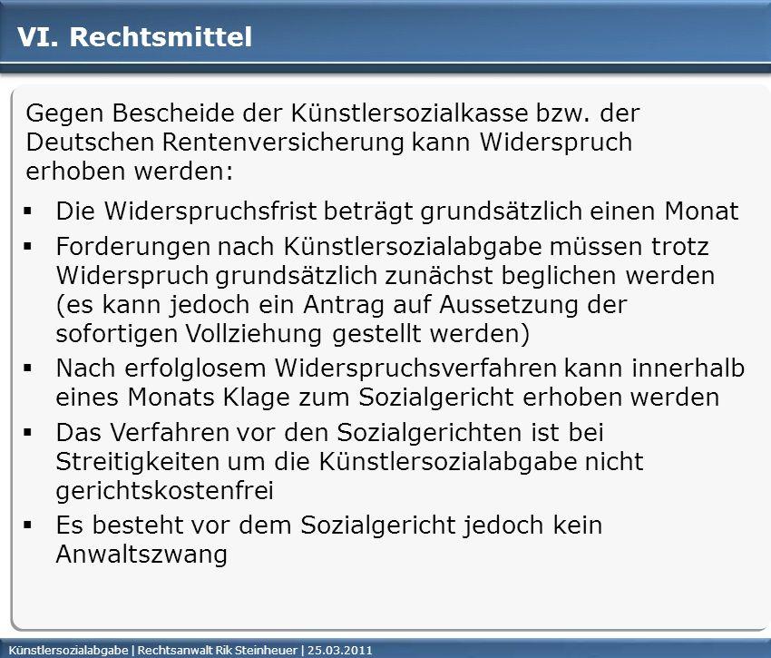 Künstlersozialabgabe | Rechtsanwalt Rik Steinheuer | 25.03.2011Seite 43 VI. Rechtsmittel Gegen Bescheide der Künstlersozialkasse bzw. der Deutschen Re