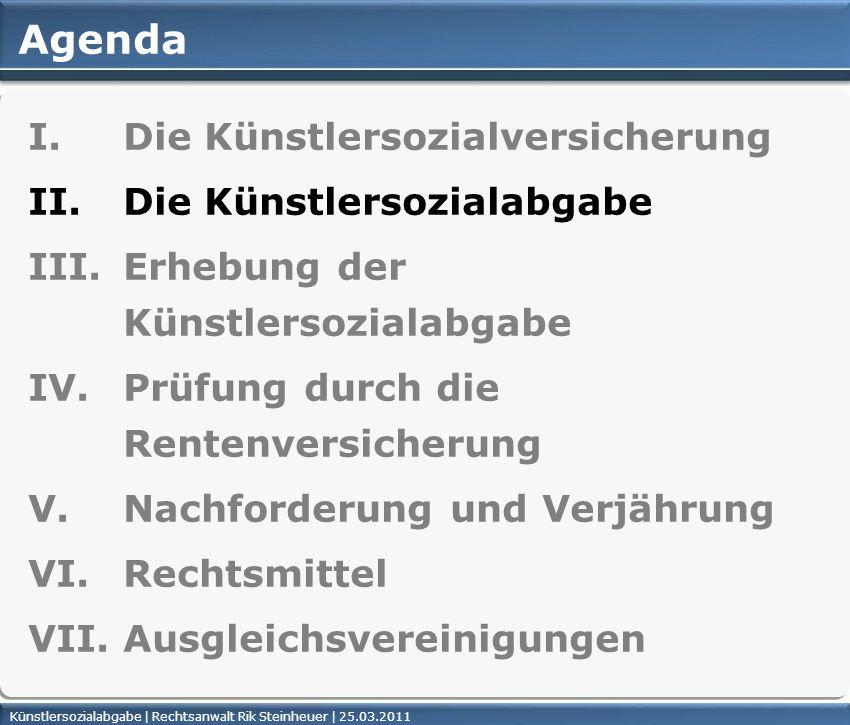 Künstlersozialabgabe | Rechtsanwalt Rik Steinheuer | 25.03.2011Seite 5 Agenda I.