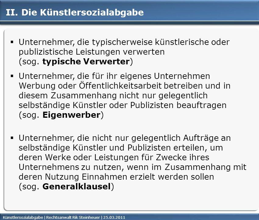 Künstlersozialabgabe | Rechtsanwalt Rik Steinheuer | 25.03.2011Seite 9 Unternehmer, die nicht nur gelegentlich Aufträge an selbständige Künstler und P