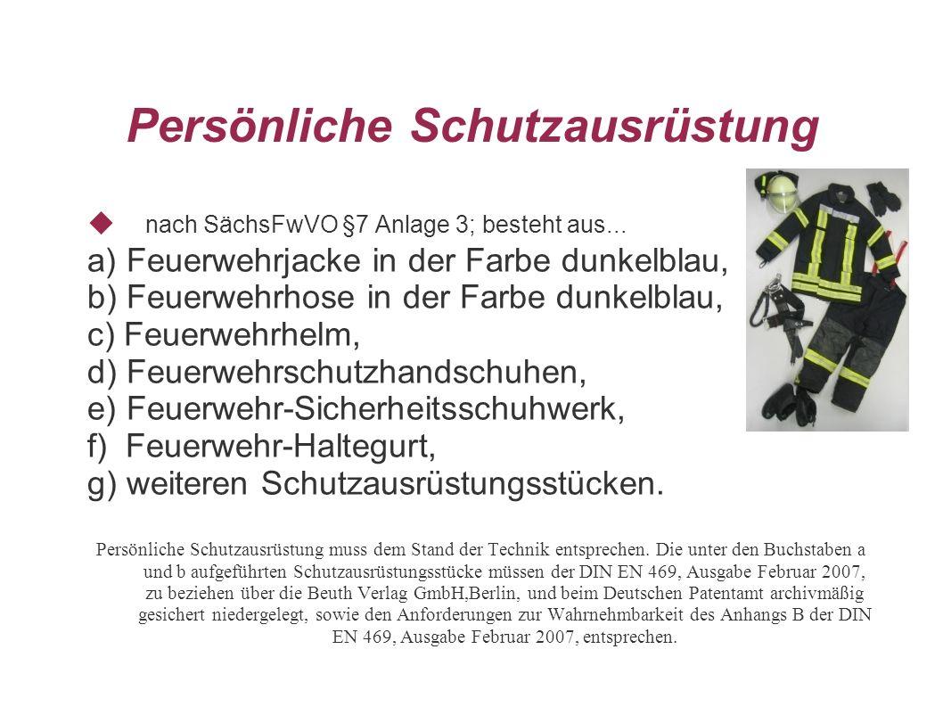 Persönliche Schutzausrüstung nach SächsFwVO §7 Anlage 3; besteht aus... a) Feuerwehrjacke in der Farbe dunkelblau, b) Feuerwehrhose in der Farbe dunke