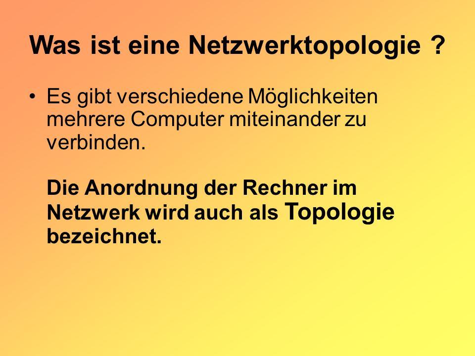 Was ist eine Netzwerktopologie .