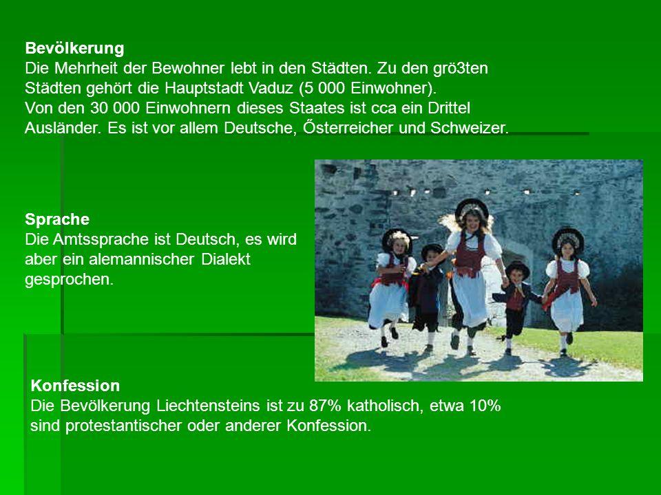 Bevölkerung Die Mehrheit der Bewohner lebt in den Städten. Zu den grö3ten Städten gehört die Hauptstadt Vaduz (5 000 Einwohner). Von den 30 000 Einwoh