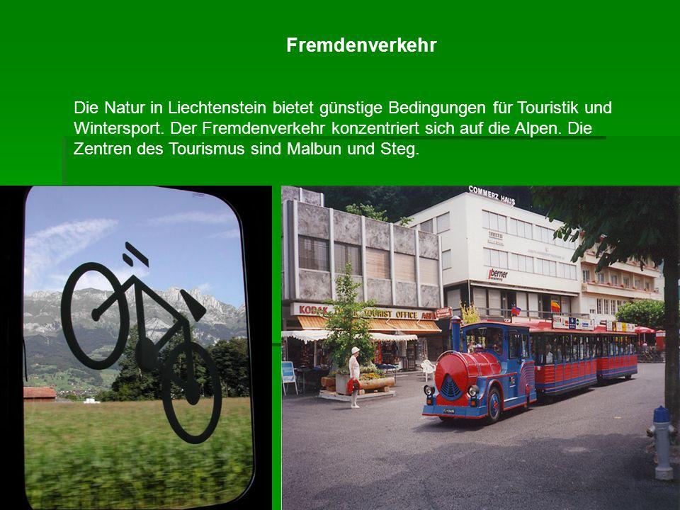 Fremdenverkehr Die Natur in Liechtenstein bietet günstige Bedingungen für Touristik und Wintersport. Der Fremdenverkehr konzentriert sich auf die Alpe