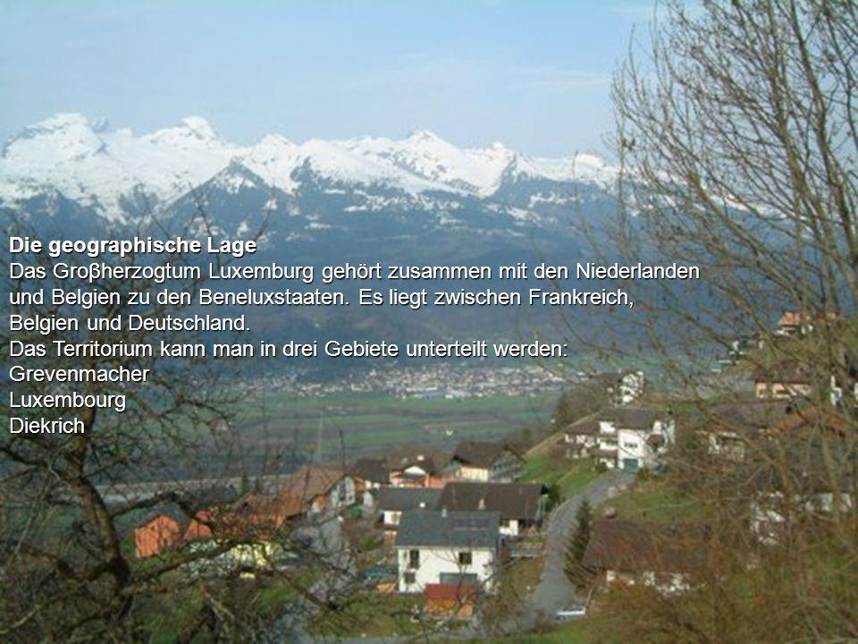 Die geographische Lage Das Groβherzogtum Luxemburg gehört zusammen mit den Niederlanden und Belgien zu den Beneluxstaaten. Es liegt zwischen Frankreic