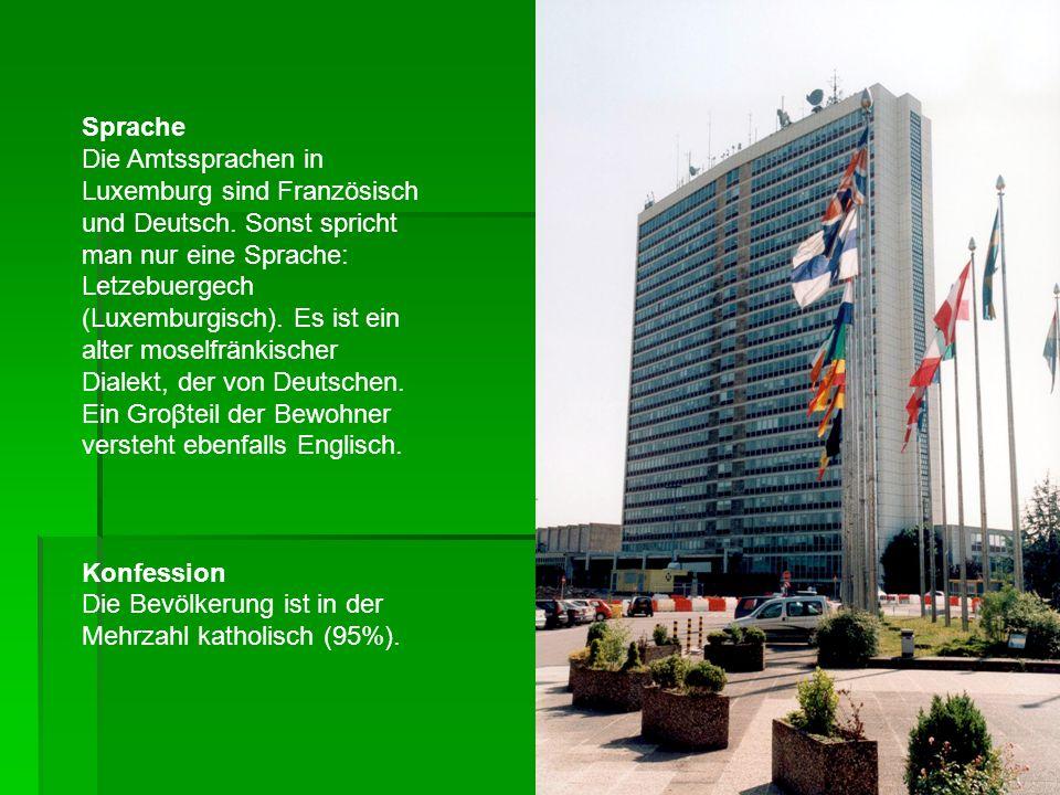 Sprache Die Amtssprachen in Luxemburg sind Französisch und Deutsch.