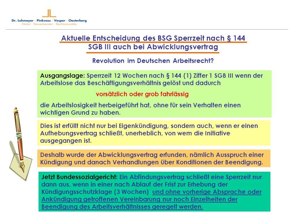Aktuelle Entscheidung des BSG Sperrzeit nach § 144 SGB III auch bei Abwicklungsvertrag Revolution im Deutschen Arbeitsrecht? Ausgangslage: Sperrzeit 1