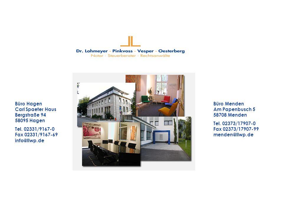 Büro Hagen Carl Spaeter Haus Bergstraße 94 58095 Hagen Tel. 02331/9167-0 Fax 02331/9167-69 info@llwp.de Büro Menden Am Papenbusch 5 58708 Menden Tel.