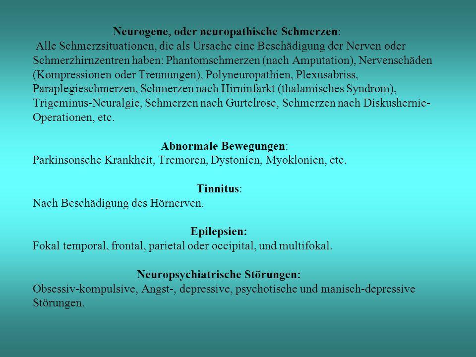 Neurogene, oder neuropathische Schmerzen: Alle Schmerzsituationen, die als Ursache eine Beschädigung der Nerven oder Schmerzhirnzentren haben: Phantom