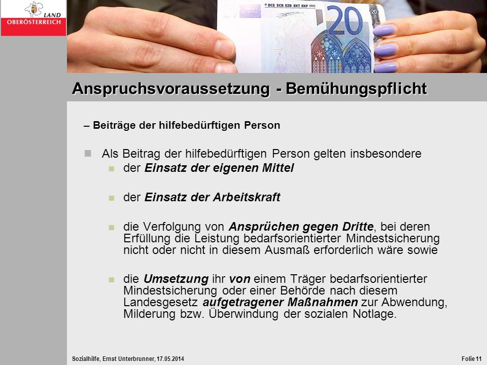 Sozialhilfe, Ernst Unterbrunner, 17.05.2014Folie 11 Anspruchsvoraussetzung - Bemühungspflicht – Beiträge der hilfebedürftigen Person Als Beitrag der h