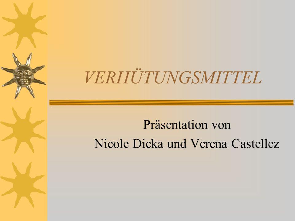 VERHÜTUNGSMITTEL Präsentation von Nicole Dicka und Verena Castellez