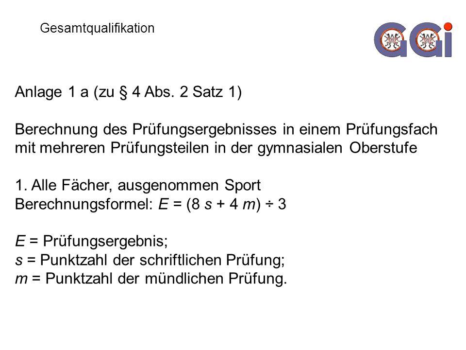 Gesamtqualifikation Anlage 1 a (zu § 4 Abs.
