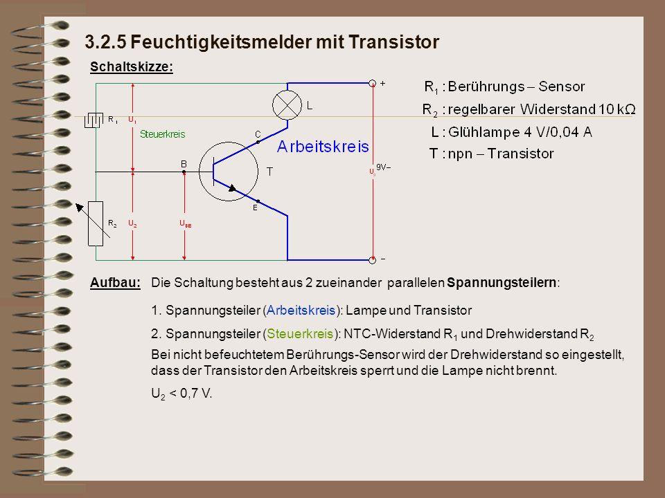 Schaltskizze: Aufbau:Die Schaltung besteht aus 2 zueinander parallelen Spannungsteilern: Bei nicht befeuchtetem Berührungs-Sensor wird der Drehwiderstand so eingestellt, dass der Transistor den Arbeitskreis sperrt und die Lampe nicht brennt.