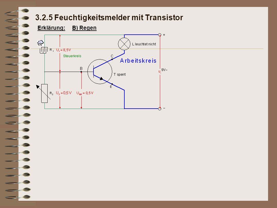Erklärung:B) Regen 3.2.5 Feuchtigkeitsmelder mit Transistor