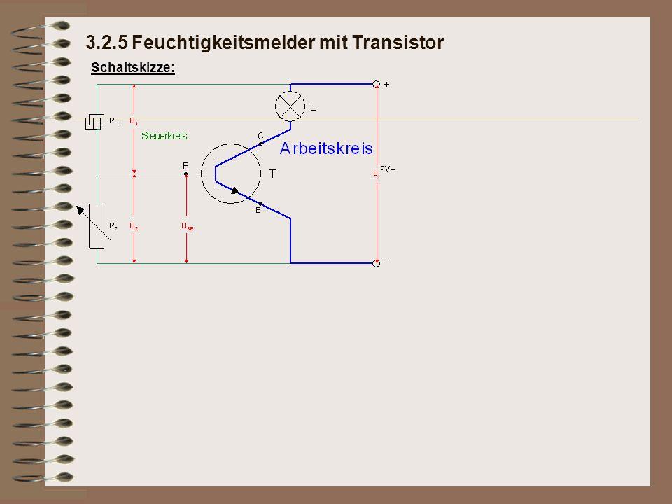 Schaltskizze: 3.2.5 Feuchtigkeitsmelder mit Transistor