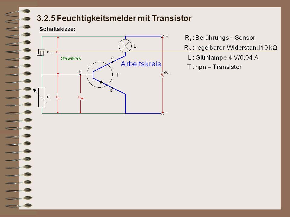 Schaltskizze: Funktion: 3.2.5 Feuchtigkeitsmelder mit Transistor