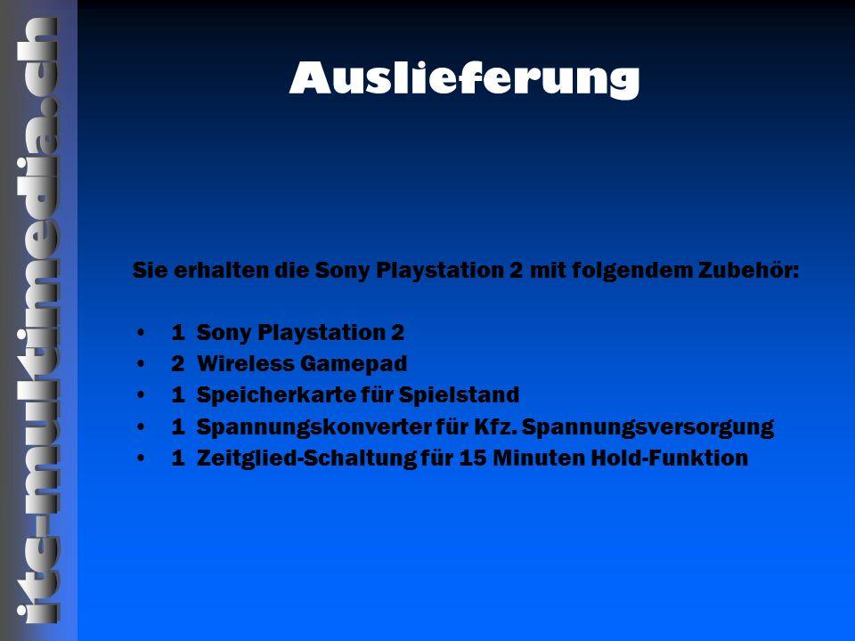 Auslieferung Sie erhalten die Sony Playstation 2 mit folgendem Zubehör: 1 Sony Playstation 2 2 Wireless Gamepad 1 Speicherkarte für Spielstand 1 Spann