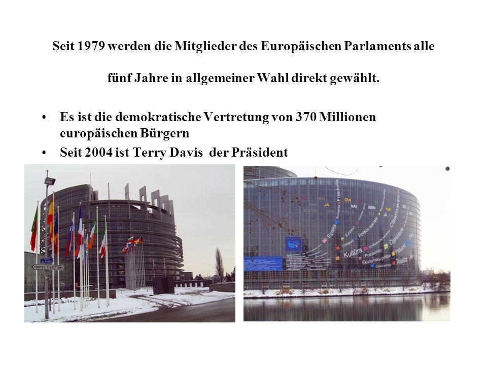 Seit 1979 werden die Mitglieder des Europäischen Parlaments alle fünf Jahre in allgemeiner Wahl direkt gewählt. Es ist die demokratische Vertretung vo