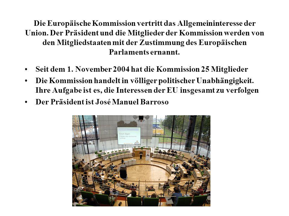 Die Europäische Kommission vertritt das Allgemeininteresse der Union. Der Präsident und die Mitglieder der Kommission werden von den Mitgliedstaaten m