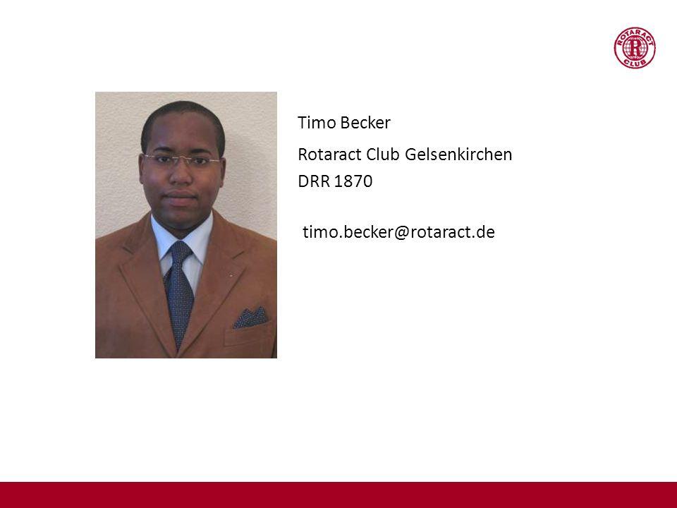 Timo Becker Rotaract Club Gelsenkirchen DRR 1870 timo.becker@rotaract.de