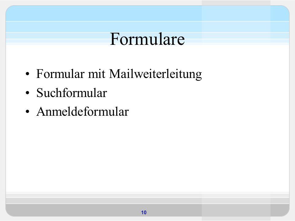 10 Formulare Formular mit Mailweiterleitung Suchformular Anmeldeformular