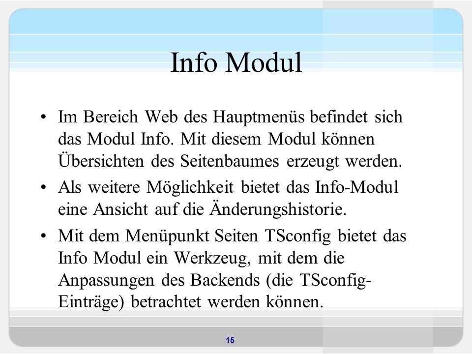 15 Info Modul Im Bereich Web des Hauptmenüs befindet sich das Modul Info.