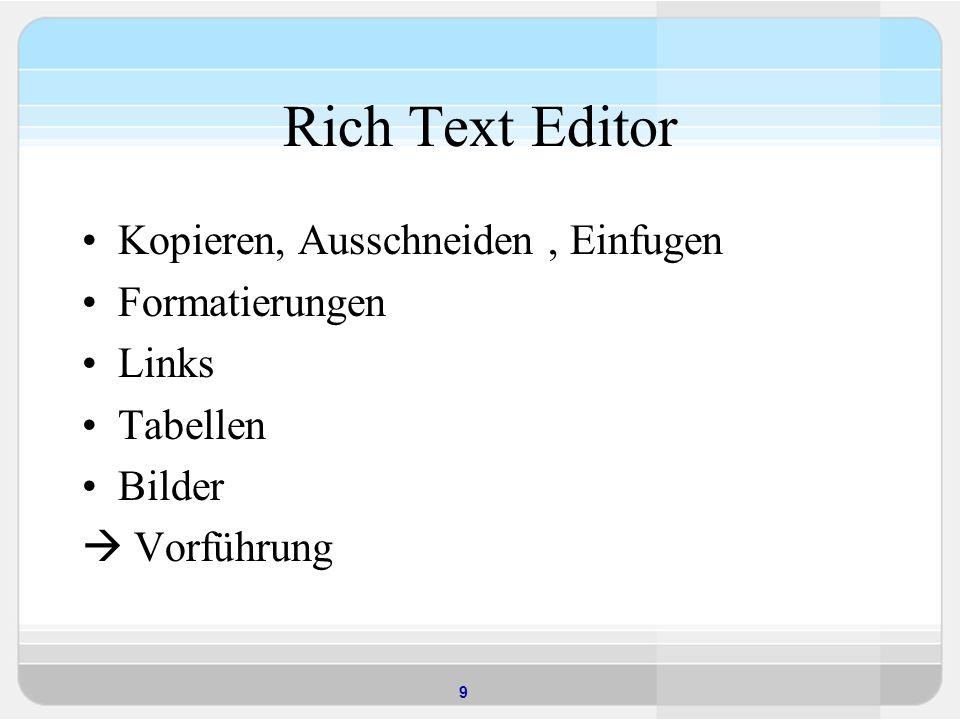 9 Rich Text Editor Kopieren, Ausschneiden, Einfugen Formatierungen Links Tabellen Bilder Vorführung