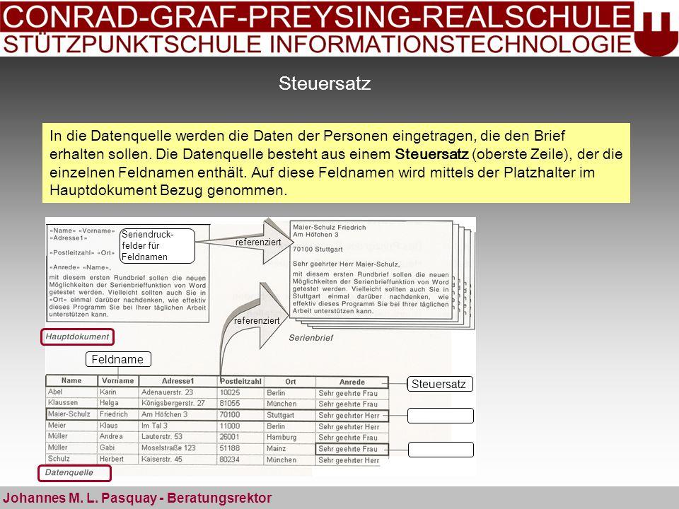 Steuersatz Johannes M. L. Pasquay - Beratungsrektor Steuersatz Feldname Seriendruck- felder für Feldnamen referenziert In die Datenquelle werden die D