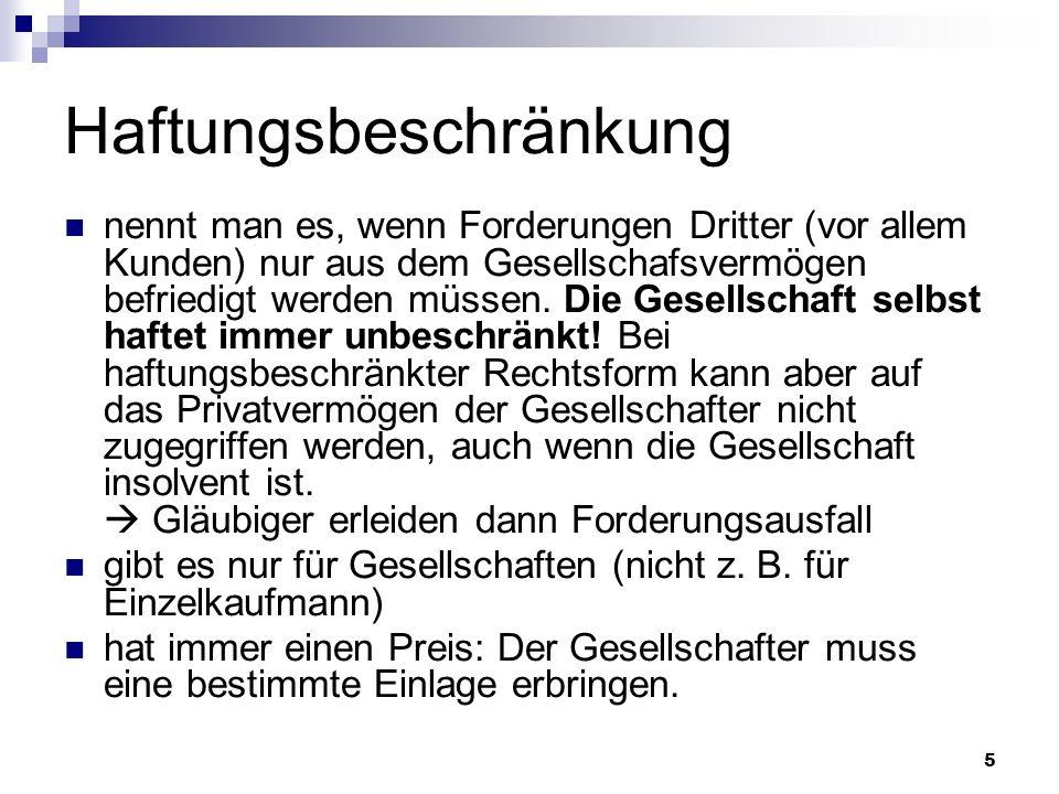 26 Vorteile einer Ltd.Haftung wie bei GmbH auf Gesellschaftsvermögen beschränkt.