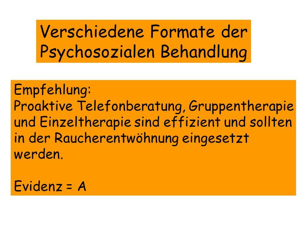 Verschiedene Formate der Psychosozialen Behandlung Empfehlung: Proaktive Telefonberatung, Gruppentherapie und Einzeltherapie sind effizient und sollte