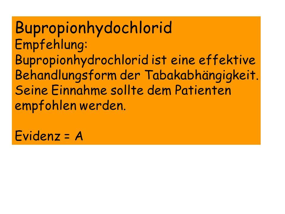 Bupropionhydochlorid Empfehlung: Bupropionhydrochlorid ist eine effektive Behandlungsform der Tabakabhängigkeit. Seine Einnahme sollte dem Patienten e