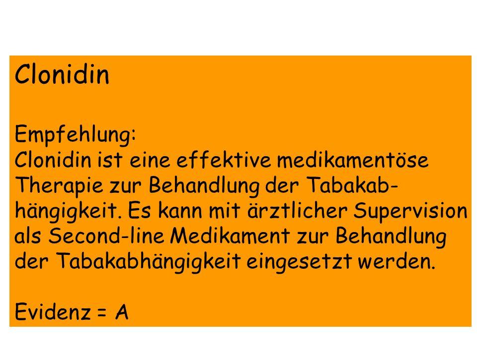 Clonidin Empfehlung: Clonidin ist eine effektive medikamentöse Therapie zur Behandlung der Tabakab- hängigkeit. Es kann mit ärztlicher Supervision als