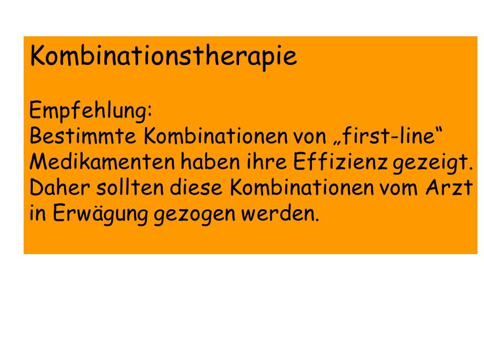 Kombinationstherapie Empfehlung: Bestimmte Kombinationen von first-line Medikamenten haben ihre Effizienz gezeigt. Daher sollten diese Kombinationen v