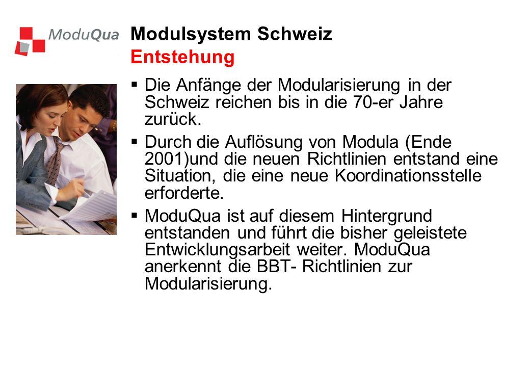 Modulsystem Schweiz Entstehung Die Anfänge der Modularisierung in der Schweiz reichen bis in die 70-er Jahre zurück. Durch die Auflösung von Modula (E