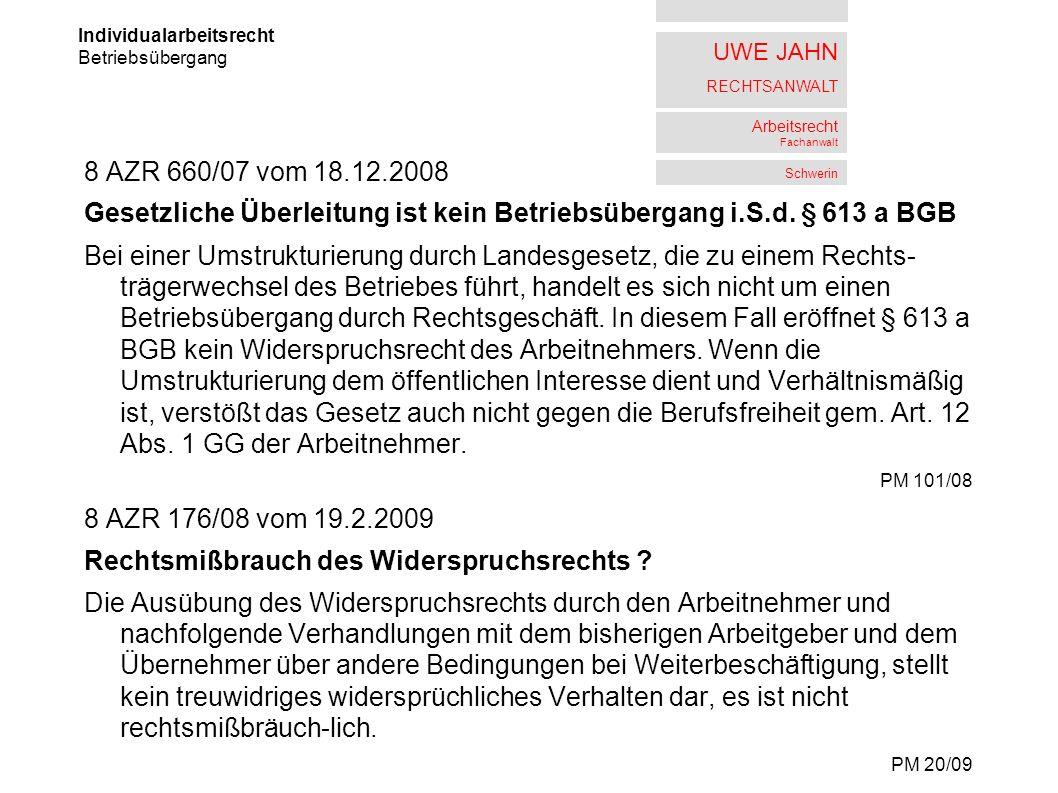 UWE JAHN RECHTSANWALT Arbeitsrecht Fachanwalt Schwerin 8 AZR 660/07 vom 18.12.2008 Gesetzliche Überleitung ist kein Betriebsübergang i.S.d. § 613 a BG
