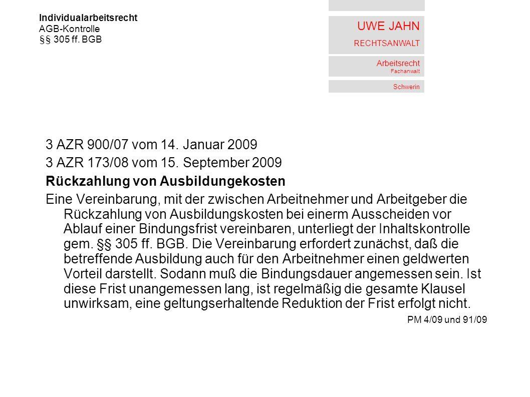 UWE JAHN RECHTSANWALT Arbeitsrecht Fachanwalt Schwerin 3 AZR 900/07 vom 14. Januar 2009 3 AZR 173/08 vom 15. September 2009 Rückzahlung von Ausbildung