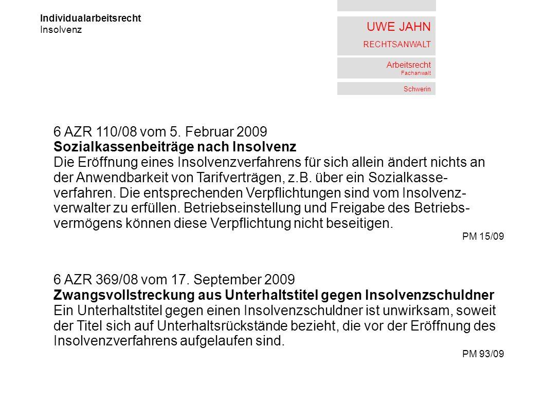 UWE JAHN RECHTSANWALT Arbeitsrecht Fachanwalt Schwerin Individualarbeitsrecht Insolvenz 6 AZR 110/08 vom 5. Februar 2009 Sozialkassenbeiträge nach Ins
