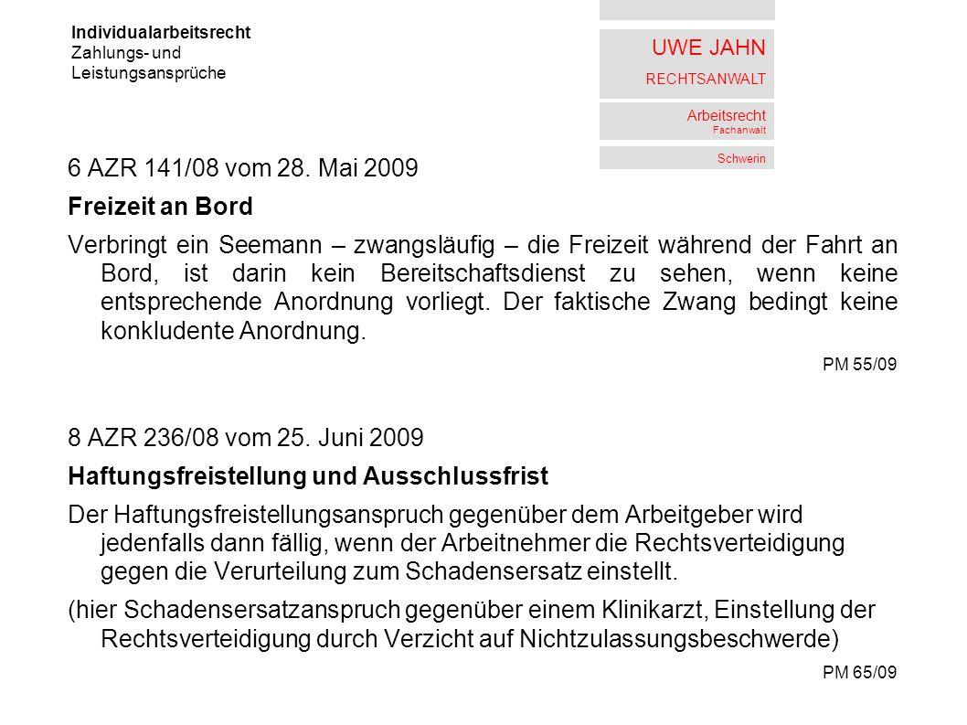 UWE JAHN RECHTSANWALT Arbeitsrecht Fachanwalt Schwerin 6 AZR 141/08 vom 28. Mai 2009 Freizeit an Bord Verbringt ein Seemann – zwangsläufig – die Freiz