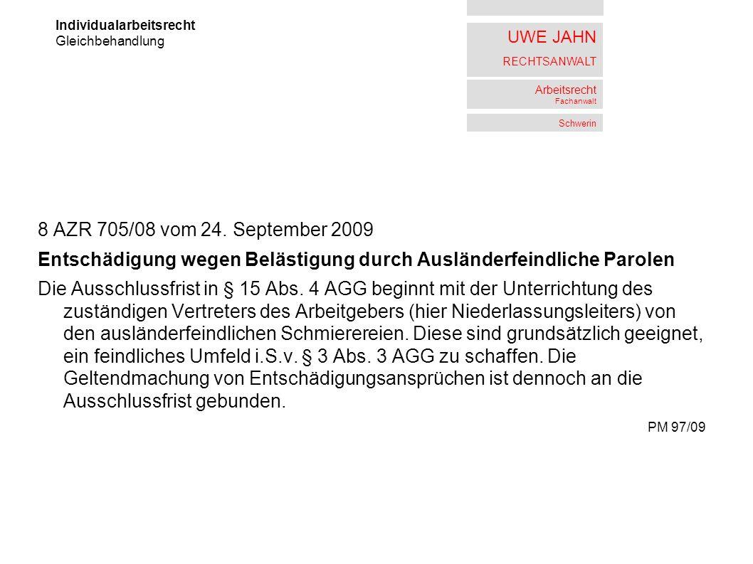 UWE JAHN RECHTSANWALT Arbeitsrecht Fachanwalt Schwerin 8 AZR 705/08 vom 24. September 2009 Entschädigung wegen Belästigung durch Ausländerfeindliche P