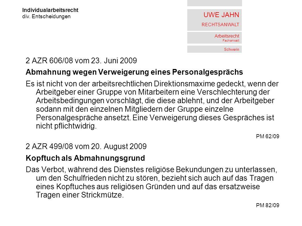 UWE JAHN RECHTSANWALT Arbeitsrecht Fachanwalt Schwerin 2 AZR 606/08 vom 23. Juni 2009 Abmahnung wegen Verweigerung eines Personalgesprächs Es ist nich