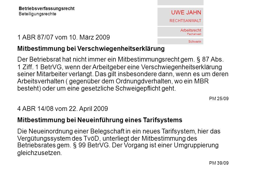 UWE JAHN RECHTSANWALT Arbeitsrecht Fachanwalt Schwerin Betriebsverfassungsrecht Beteiligungsrechte 1 ABR 87/07 vom 10. März 2009 Mitbestimmung bei Ver