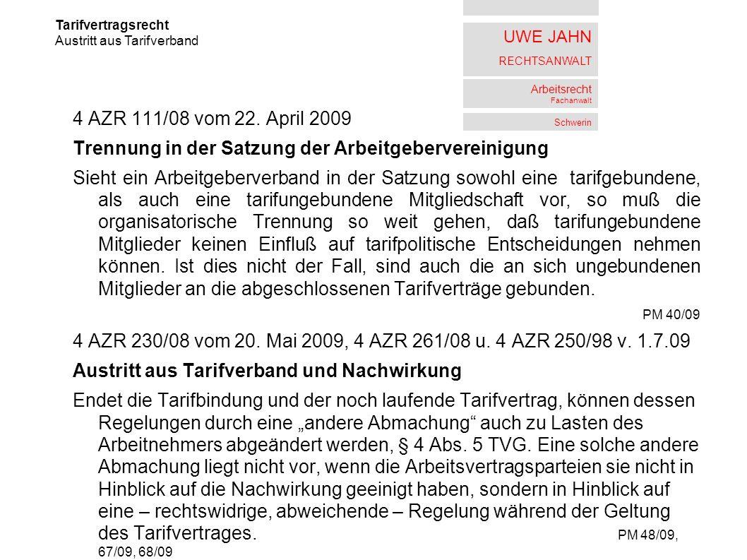 UWE JAHN RECHTSANWALT Arbeitsrecht Fachanwalt Schwerin 4 AZR 111/08 vom 22. April 2009 Trennung in der Satzung der Arbeitgebervereinigung Sieht ein Ar