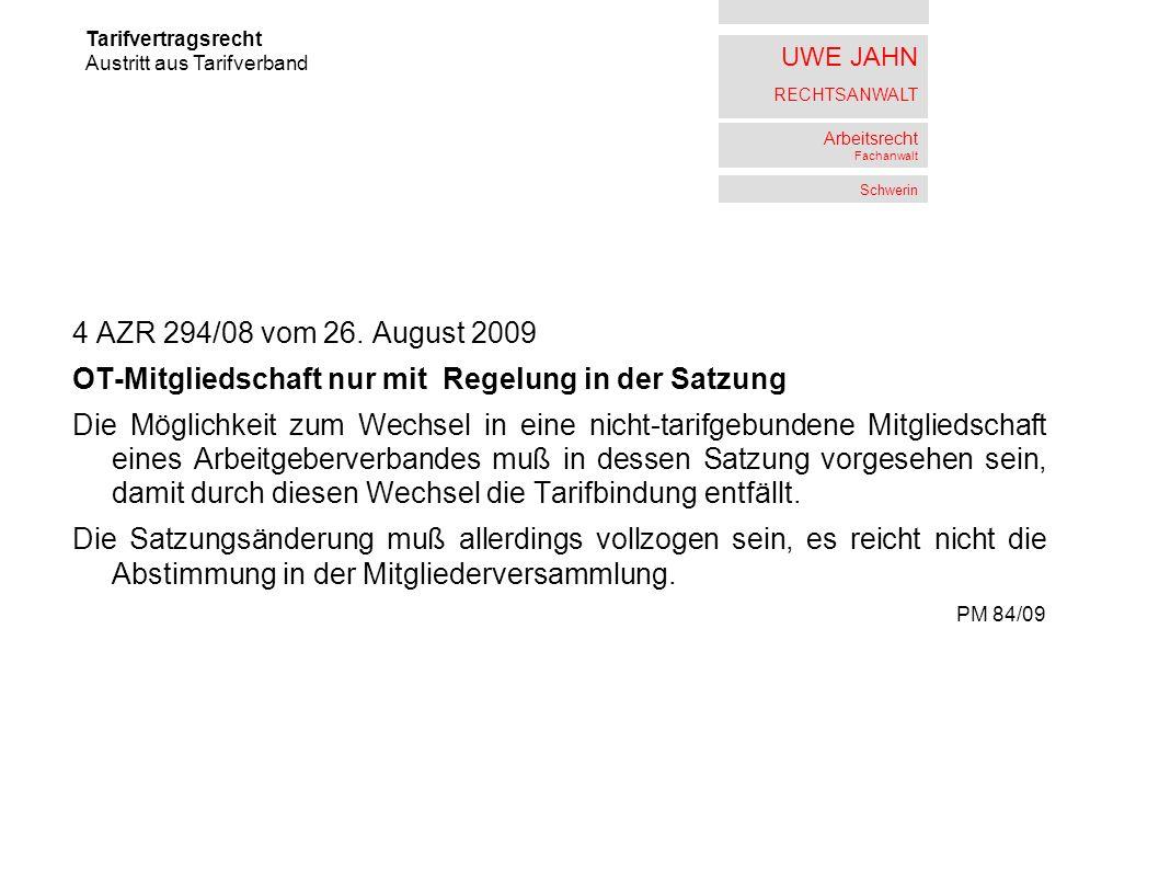 UWE JAHN RECHTSANWALT Arbeitsrecht Fachanwalt Schwerin 4 AZR 294/08 vom 26. August 2009 OT-Mitgliedschaft nur mit Regelung in der Satzung Die Möglichk