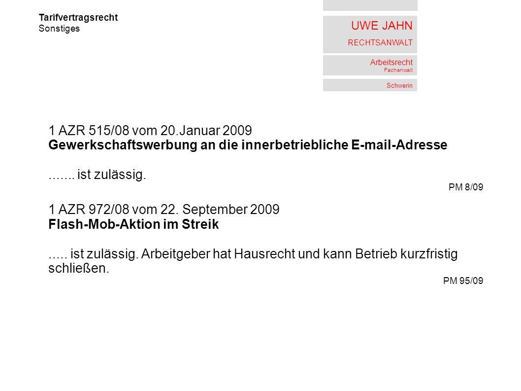 UWE JAHN RECHTSANWALT Arbeitsrecht Fachanwalt Schwerin Tarifvertragsrecht Sonstiges 1 AZR 515/08 vom 20.Januar 2009 Gewerkschaftswerbung an die innerb