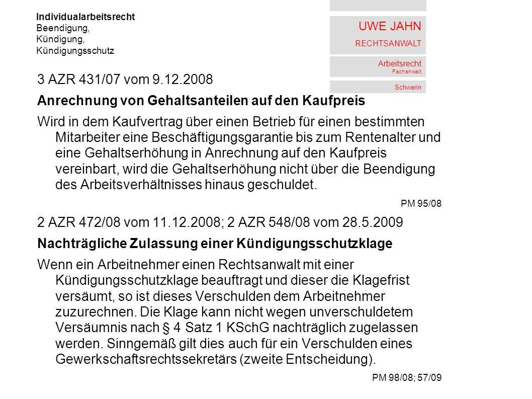 UWE JAHN RECHTSANWALT Arbeitsrecht Fachanwalt Schwerin 3 AZR 431/07 vom 9.12.2008 Anrechnung von Gehaltsanteilen auf den Kaufpreis Wird in dem Kaufver