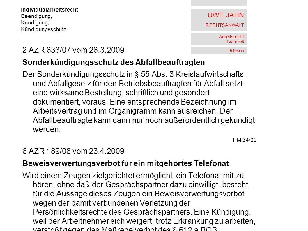 UWE JAHN RECHTSANWALT Arbeitsrecht Fachanwalt Schwerin 2 AZR 633/07 vom 26.3.2009 Sonderkündigungsschutz des Abfallbeauftragten Der Sonderkündigungssc